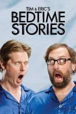 Tim and Eric's Bedtime Stories 123movies