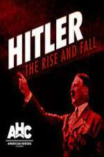 Hitler: The Rise and Fall 123movies