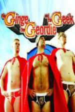 The Ginge, the Geordie and the Geek 123movies