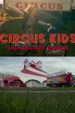 Circus Kids: Our Secret World 123movies