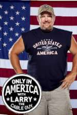 Only in America with Larry the Cable Guy 123movies
