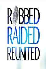 Robbed Raided Reunited 123movies