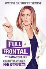 Full Frontal with Samantha Bee 123movies