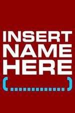 Insert Name Here 123movies