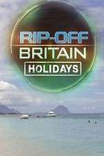 Rip Off Britain Holidays Season 6 Episode 12123movies