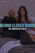 Behind Closed Doors: The American Family 123movies