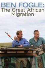 Ben Fogle: The Great African Migration 123movies