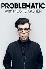 Problematic with Moshe Kasher 123movies