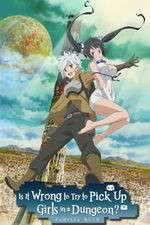 Is It Wrong to Try to Pick Up Girls in a Dungeon? 123movies