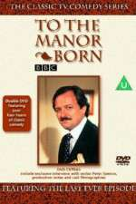 To the Manor Born 123movies