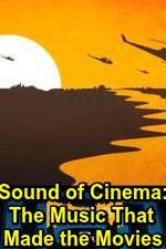Sound of Cinema: The Music That Made the Movies 123movies