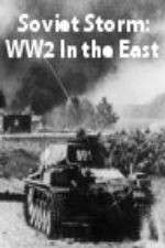 Soviet Storm: WW2 in the East 123movies
